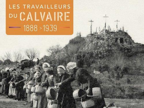 """Un livre indispensable ! """"Les travailleurs du Calvaire – 1888-1939"""""""